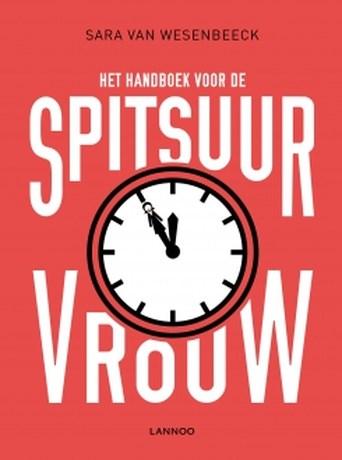 Handboek van spitsuurvrouw Sara Van Wesenbeeck
