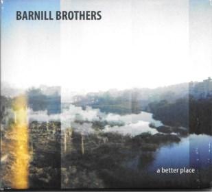 RECENSIE. 'A better place' van Barnill Brothers: Halfbroers hunkeren naar betere tijden ***
