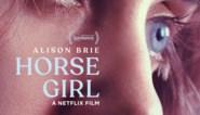 RECENSIE. 'Horse girl': Nog een beetje haver eten **