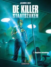 RECENSIE. 'De Killer, staatszaken 1: negatieve behandeling' van Luc Jacamon en Matz: Stop met mijmeren en schiet iemand dood **