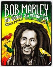 """'Bob Marley – 25 songs, 25 verhalen' van Karel Michiels: """"Meer dan een jointje rollen"""" ***"""