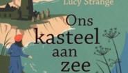RECENSIE. 'Ons kasteel aan zee' van Lucy Strange: Gothic novel over Tweede Wereldoorlog ****