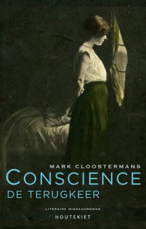 RECENSIE. 'Conscience, de terugkeer' van Mark Cloostermans: 19de-eeuwse speurder in Turnhout **