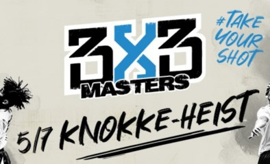 Belgium 3X3 Masters Start zondag in Knokke