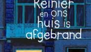 RECENSIE. 'Ik heet Reinier en ons huis is afgebrand' van Joke van Leeuwen:  Onverbloemd verdriet ****