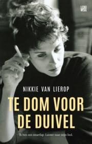RECENSIE. 'Te dom voor de duivel' van Nikkie van Lierop: Leven als een smartlap ***