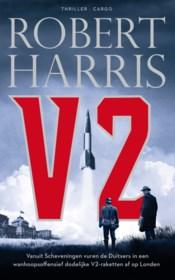 RECENSIE. 'V2' van Robert Harris:  Tegen de bommen vanuit Mechelen ***
