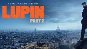 Netflix lanceert razend spannende trailer en releasedatum 'Lupin' deel 2