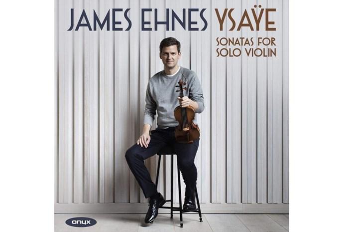 RECENSIE. 'Ysaÿe: Sonates voor solo viool' van James Ehnes: Alleen kalmte kan ons redden *****