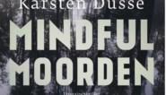 RECENSIE. 'Mindful moorden' van Karsten Dusse: Lachen met misdaad ****